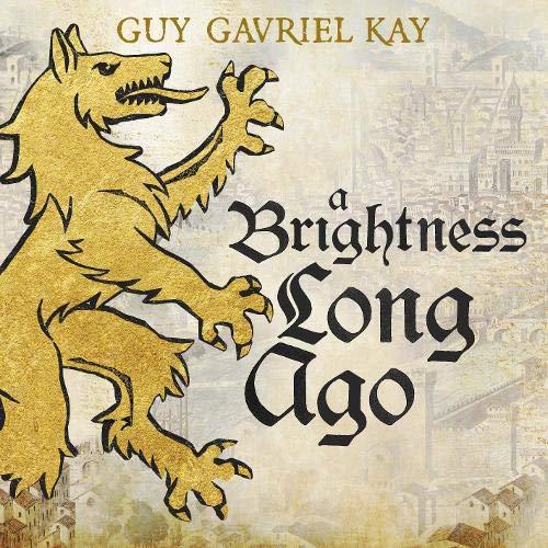 A Brightness Long Ago Audiobook By Guy Gavriel Kay cover art