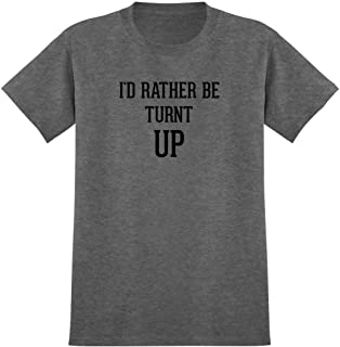 I'd Rather Be TURNT UP - Men's Graphic Tee T-Shirt