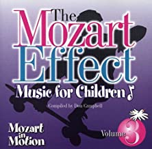 The Mozart Effect: Music For Children, Vol. 3 - Mozart In Motion