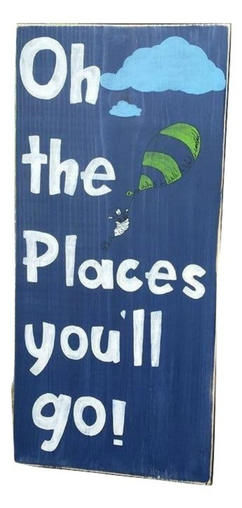 Oh The Places You'll service 12x24 Go Cheap mail order specialty store Wooden Sign