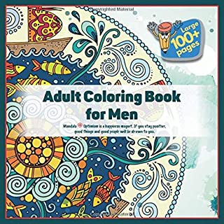 Adult Coloring Book for Men Mandala - Optimism is a happiness magnet. If you stay positive, good things and good people will be drawn to you.