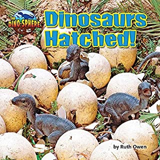 Dinosaurs Hatched! (The Dino-Sphere)