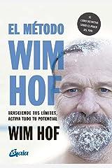El método Wim Hof: Trasciende tus límites, activa todo tu potencial (Salud natural) (Spanish Edition) Kindle Edition