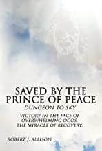 Saved By The Prince of Peace -- Dungeon to Sky