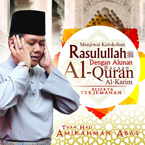 Menjiwai Ketokohan Rasulullah Dengan Alunan Bacaan Al-Quran Al-Karim