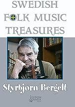 Swedish Folk Music Treasures: Styrbjörn Bergelt