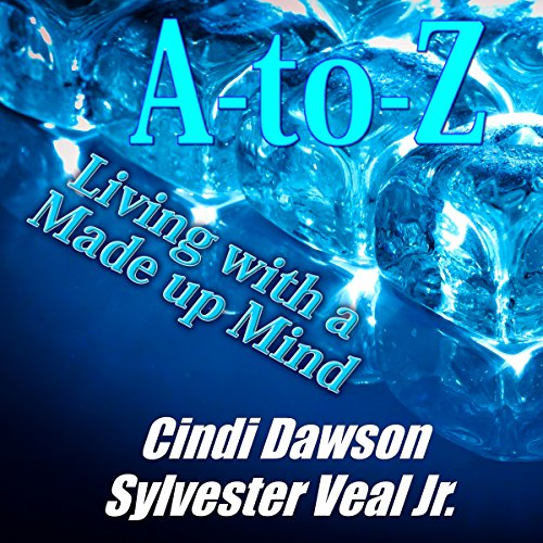 A-to-Z Living with a Made Up Mind: I Will Commandments audiobook cover art