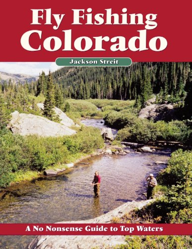 Fly Fishing Colorado: A No Nonsense Guide to Top Waters (No Nonsense Fly Fishing Guides) (English Edition)