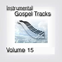 Instrumental Gospel Tracks, Vol. 15