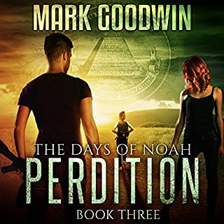 Perdition     The Days of Noah, Book Three              By:                                                                                                                                 Mark Goodwin                               Narrated by:                                                                                                                                 Kevin Pierce                      Length: 7 hrs and 53 mins     1,142 ratings     Overall 4.7