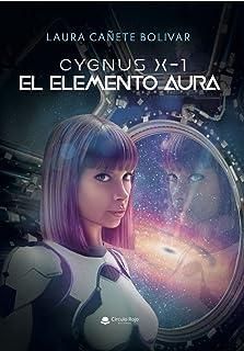 Cygnus x1 : El elemento aura (Spanish Edition)