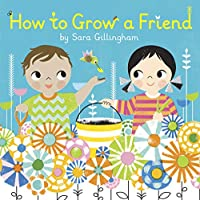 HOW TO GROW A FRIEND (BRD)