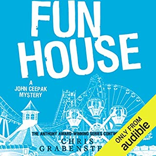 Fun House     A John Ceepak Mystery, Book 7              By:                                                                                                                                 Chris Grabenstein                               Narrated by:                                                                                                                                 Jeff Woodman                      Length: 7 hrs and 44 mins     16 ratings     Overall 4.8