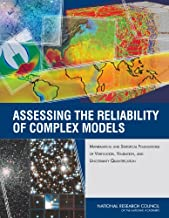 Assessing the Reliability of Complex Models: Mathematical and Statistical Foundations of Verification, Validation, and Uncertainty Quantification (Mathematics)