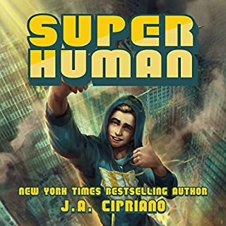 Super Human     A Superhero Adventure              By:                                                                                                                                 J.A. Cipriano                               Narrated by:                                                                                                                                 Luke Daniels                      Length: 9 hrs and 28 mins     1,035 ratings     Overall 4.6