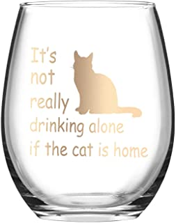 It's Not Really Drinking Alone if the Cat is Home Stemless Wine Glass, Cat Lover Gift for Women Cat Lady, Funny Birthday Gift for Cat Loving Friends Sisters Mom Grandma for Christmas Present, 15 Oz