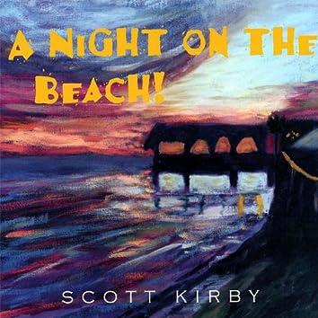 A Night On the Beach!