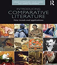 Introducing Comparative Literature: New Trends and Applications (English Edition)