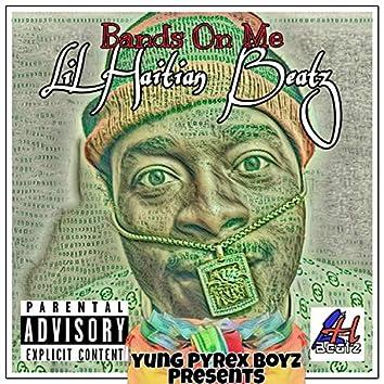 Bands on Me (feat. Lil Haitian Beatz)