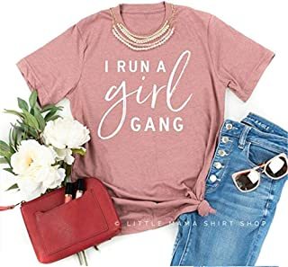 i run a girl gang shirt