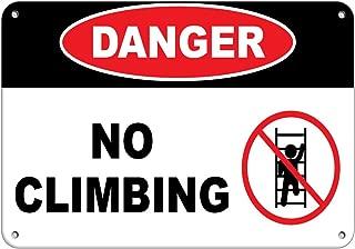 Danger No Climbing Hazard Sign Hazard Labels Aluminum Metal Sign 10 in x 7 in