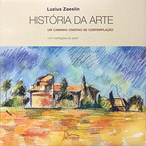 História da Arte Um Caminho Criativo de Contemplação