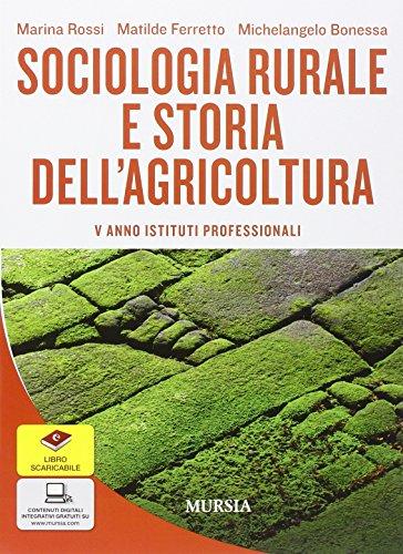 Sociologia rurale e storia dell'agricoltura. Per gli Ist. professionali per l'agricoltura. Con e-book. Con espansione online