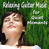Relaxing Guitar Music for Quiet Moments