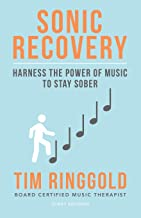 Sonic Recovery: Harness the Power of Music to Stay Sober
