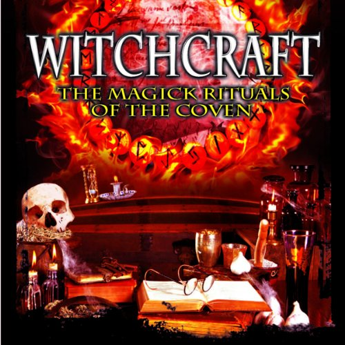 Witchcraft: The Magick Rituals of the Coven audiobook cover art