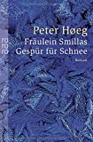 Peter Hoeg: Fräulein Smillas Gespür für Schnee