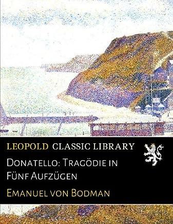 Donatello: Tragödie in Fünf Aufzügen