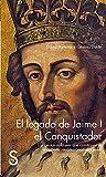 LEGADO DE JAIME I EL CONQUISTADOR, EL (Historia (silex))
