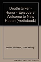 Deathstalker - Honor - Episode 3: Welcome to New Haden (Audiobook)