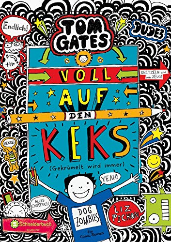 Tom Gates, Band 14: Voll auf den Keks (Gekrümelt wird immer) (Tom Gates / Comic Roman: Comic Roman)