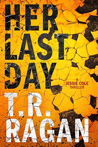 Her Last Day (Jessie Cole Book 1) by [T.R. Ragan]