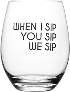 When I Sip, You Sip, We Sip – Cute, Novelty, Etched Wine Glass by Lushy Wino - Large 16 Ounce Size with Funny, Etched Sayings - Gift Box