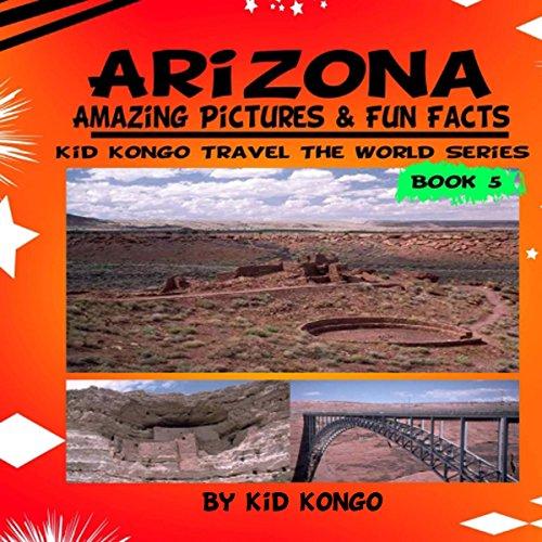 Arizona: Amazing Pictures & Fun Facts audiobook cover art