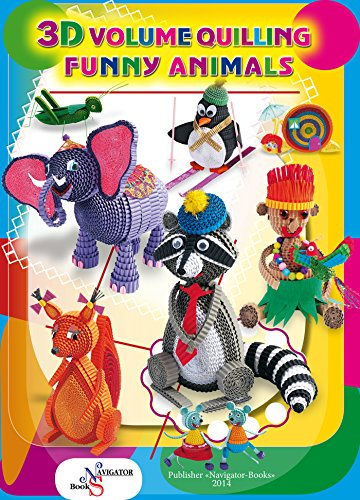 Funny Animals. 3D Volume Quilling: 3D Quilling (English Edition)