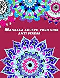 MANDALA ADULTES FOND NOIR ANTI STRESS: mandala nuit adulte ,livre de coloriage adulte anti stress,mandala anti stress,Livre de coloriage adulte mandala ,coloriage sur fond noir