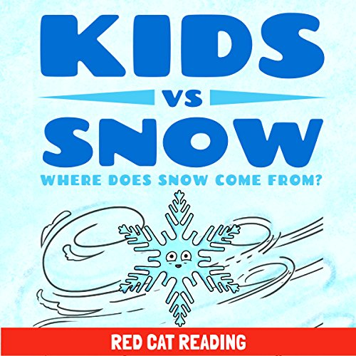 Kids vs Snow: Where Does Snow Come From? audiobook cover art