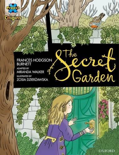 Project X Origins Graphic Texts: Dark Blue Book Band, Oxford Level 16: The Secret Garden