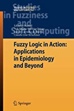 Fuzzy Logic in Action: Applications in Epidemiology and Beyond