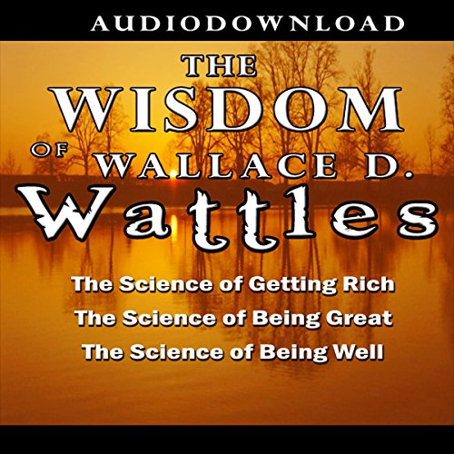 The Wisdom of Wallace D. Wattles audiobook cover art