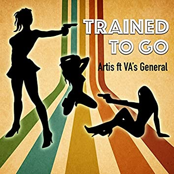 Trained to Go (feat. Va's General)