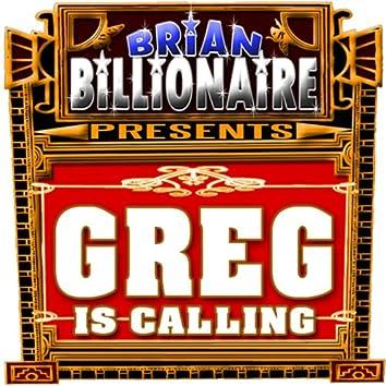 Greg Is Calling!
