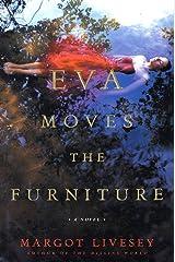 Eva Moves the Furniture: A Novel (Recent Picador Highlights) (English Edition) Format Kindle