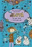 Les coses de la LOTA: Un per tots i tots per un! (Catalá - A PARTIR DE 10 ANYS - PERSONATGES I SÈRIES - Les coses de la Lota)