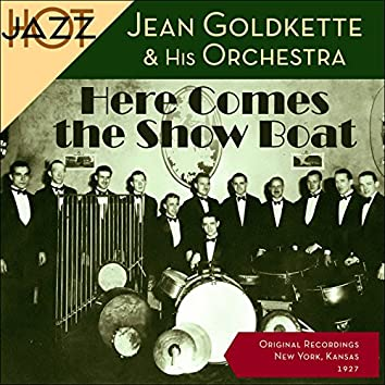 Here Comes the Show Boat (Original Shellack Recordings - 1927)