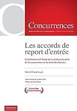Les accords de report d'entrée: Contribution à l'étude de la relation du droit de la concurrence et du droit des brevets (...
